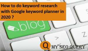 How to do keyword research with Google keyword planner in 2020