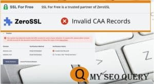 Read more about the article How to solve invalid CAA DNS records Error in ZeroSSL.com ?