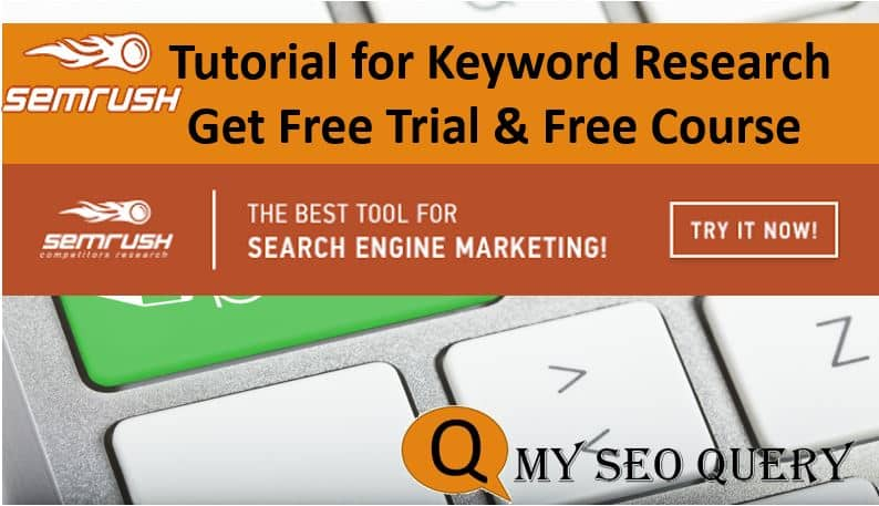 SEO tool,keyword research with SEMrush free trial ,reviews & tutorial guide