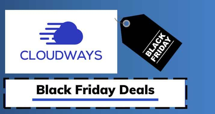 Cloudways Black Friday & Cyber Monday Deals 2021 – Live Exclusive Discount 40% For 4 Months Offer