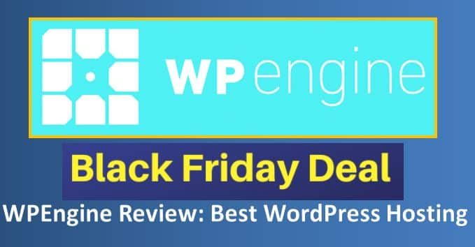WPEngine Black Friday Cyber Monday Deals 2021 [Live 70% Discount + 5 Months Free]